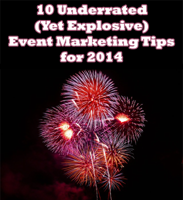 Explosive event marketing tips