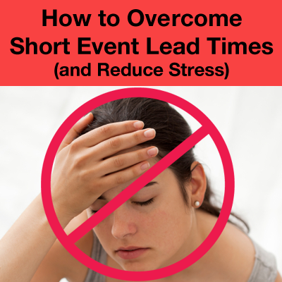 Short Event Lead Times Best Practices